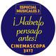 Cinemascopa 3x17 - Especial musicales 2 Haberlo pensado antes