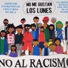 No Me Gustan Los Lunes - Lunes 12 Marzo 2018 - Tema No al racismo