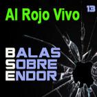 Balas Sobre Endor 13: Al Rojo Vivo -Archivo Ligero-