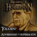 Regreso a Hobbiton: 3x04 Tolkien: adversidad y superación