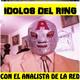 Idolos Del Ring 7 de Octubre 2017
