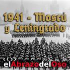 El Abrazo del Oso - Barbarroja: 1941 – La batalla de Moscú y el cerco a Leningrado