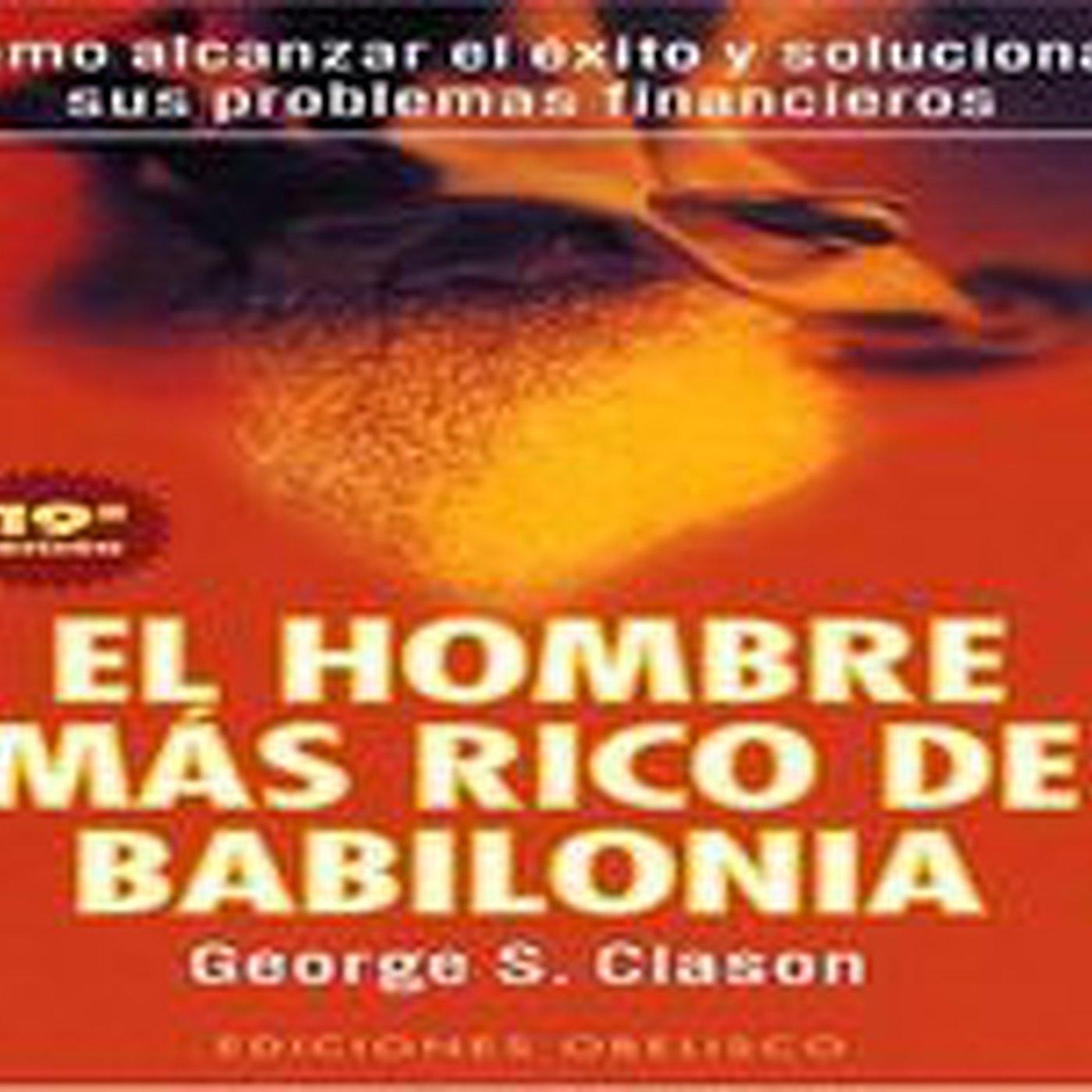 Audiolibro: El hombre mas rico de babilonia - George S