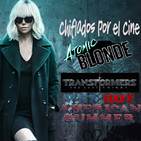 Atomic Blonde, Transformers 5 y Wet Hot American Summer