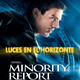 MINORITY REPORT - Luces en el Horizonte