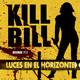 Luces en el Horizonte: KILL BILL (volumen 1 y 2)