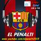 EL PENALTI (09/03/2018) ¿Aceptarías la vuelta de Neymar al Barça?