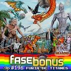 Fase Bonus #196: King of Dragons, Furia de Titanes, Harryhausen