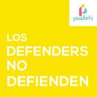 Los Defenders no defienden | Pixelbits Podcast