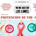 No Me Gustan Los Lunes - Lunes 19 Marzo 2018 - Tema Prevención VIH-SIDA