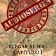 Expediente Audioseries - LLegar al Sol Capítulo 1 (Critica y Tertulia)