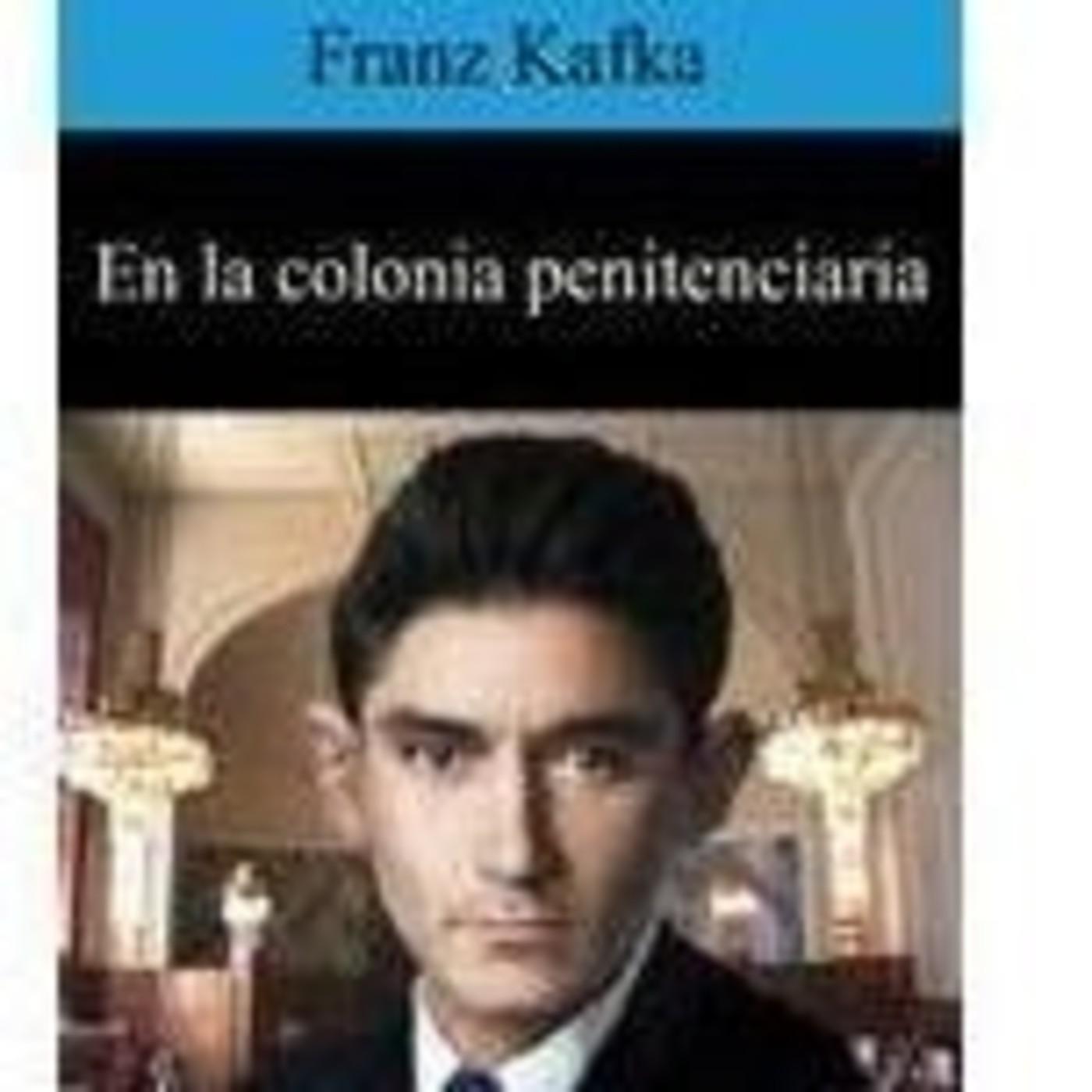 En la colonia penitenciaria de franz kafka en novela for La colonia penitenciaria