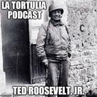 La Tortulia #99 - Ted Roosevelt, Jr.