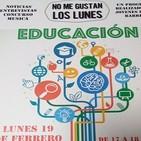 No Me Gustan Los Lunes - 19 Febrero 2018 - Tema Educación