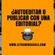 Autoedición: autoeditar o publicar con una editorial