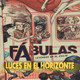 FÁBULAS - Luces en el Horizonte