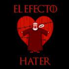 EEH 1x17 El Efecto Hater