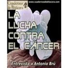 Cuadernos de Bitácora 25: La Lucha contra el Cáncer - Entrevista a Antonio Brú
