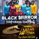 LODE 8x21 –Archivo Ligero– BLACK MIRROR T4, Expediente STAR TREK La Línea Kelvin