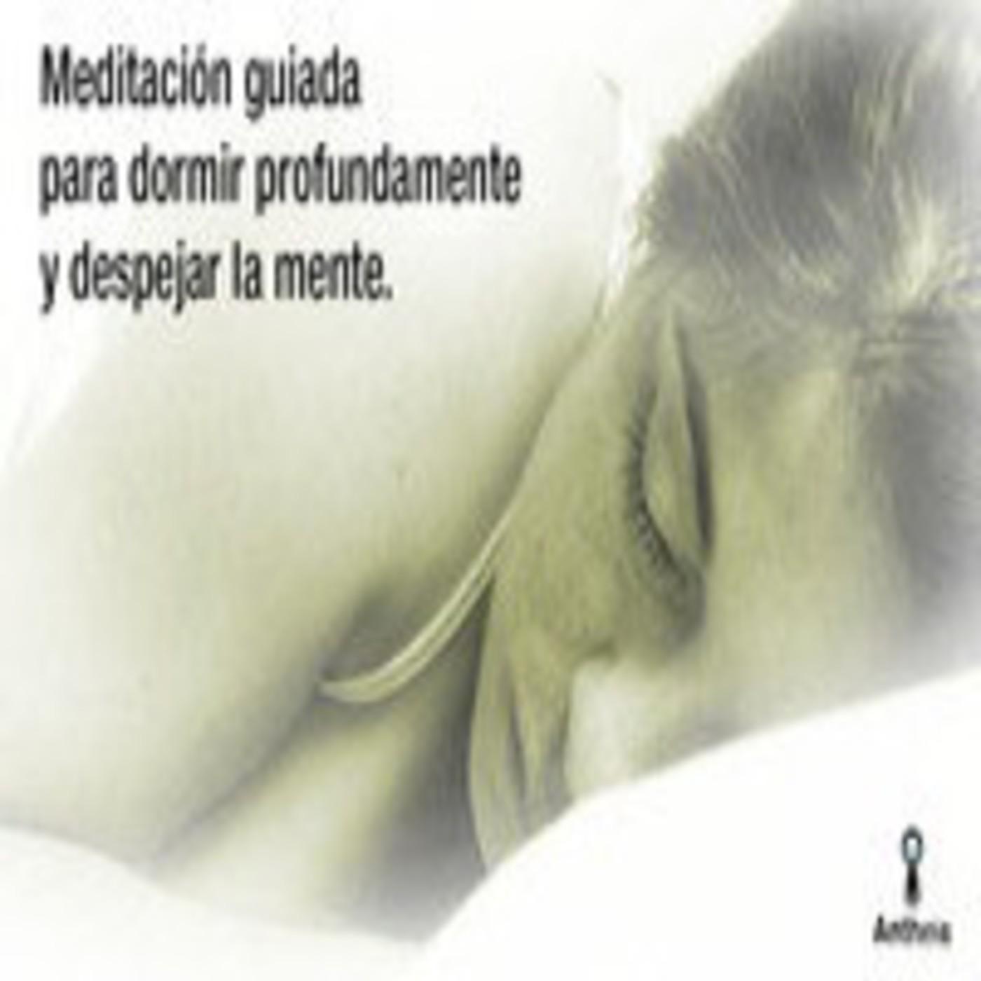 Meditaci n guiada para dormir profundamente y despejar la mente en antheis meditaci n y paz - Aromas para dormir profundamente ...