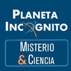 Planeta Incógnito 10. Misterio y Ciencia