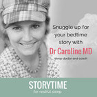 Bedtime Stories to Help You Sleep With Dr Caroline