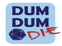 13 - Take us to the dreamer - Dum Dum Die Actual Play RPG Podcast