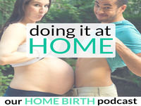 """117: How to Deal with Fears and Anxieties of Something Going """"Wrong"""" in Your Home Birth"""