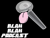 Blah Blah Podcast Episode 109: Snake-ing Bad