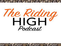 Episode 18 The Riding High Podcast