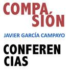 Compasión. Conferencias. Javier García Campayo