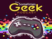 The Sometimes Geek Podcast Episode 77