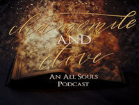 Chamomile & Clove - An All Souls Podcast - Episode 14 - Hand Wavy Timey Wimey