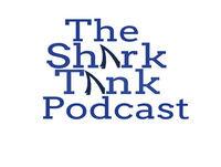 The Shark Tank Podcast Ep. 1: A New Era