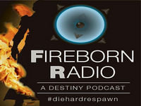 Fireborn Radio Episode 59 - Nighfalling in love with Destiny again