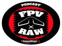 FPV RAW podcast - Flight line talk