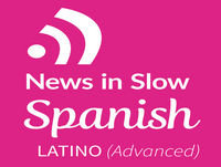 Advanced Spanish Latino - 71 - International news from a Spanish perspective