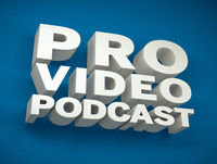 Pro Video Podcast 33: Colour Grading, Editing, Comedy Sketch Shows. VOD, Freelancing, and Community with Julien Chich...