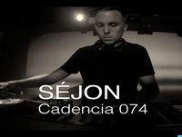 Cadencia Podcast Episode 82 - Cadencia 082 feat. SEJON (2 Hour Mix)